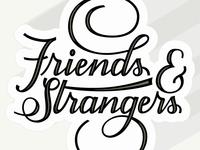 Friends & Strangers