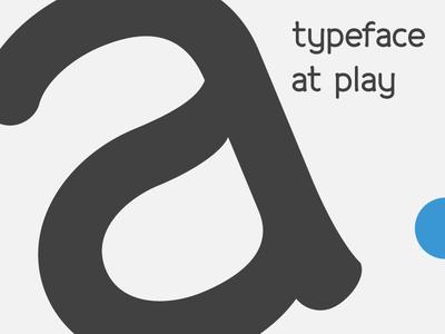A Typeface at Play