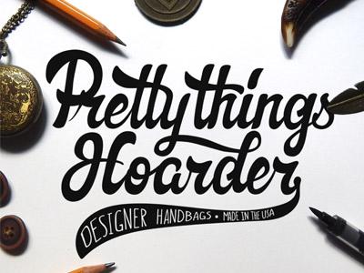 Pretty things hoarder logo design calligraphy brushpen brush composition typography handlettering lettering