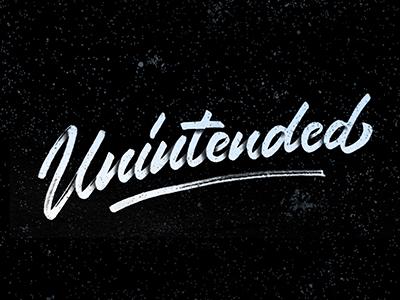 Unintended logo design calligraphy brushpen brush composition typography handlettering lettering