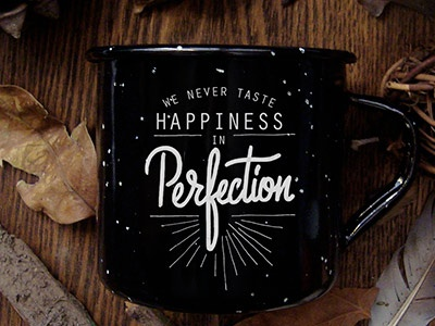 We never taste happiness in perfection! - lettering project. logo design calligraphy brushpen brush composition typography handlettering lettering