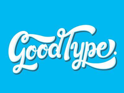 Good Type - Lettering logo design calligraphy brushpen brush composition typography handlettering lettering