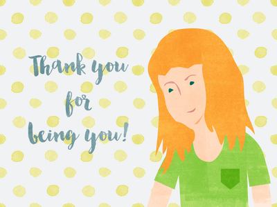 Thank you for being you!