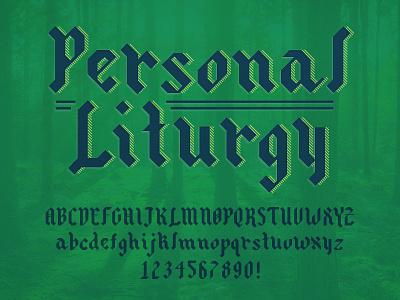 Personal Liturgy Typeface custom type app design church logo typography typeface design typeface type design type letters font family blackletter