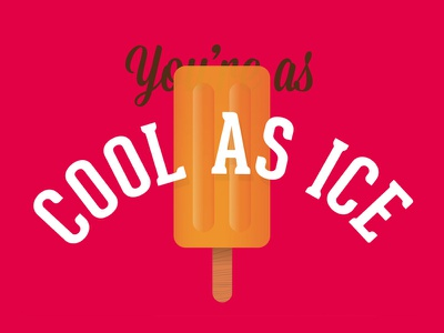 You're as cool as ice. typography design illustrator vector cool as ice ice lolly