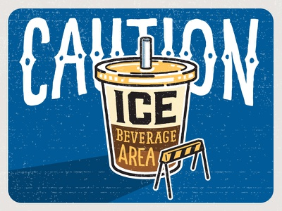 Ice Caution caution iced beverages iced coffee coffee poster illustration