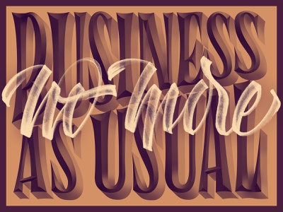 no more business as usual letters extinction rebellion typography type lettering