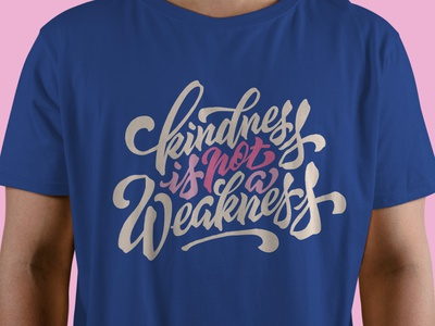 Kindness is not a weakness apparel tshirt t-shirt type typography lettering