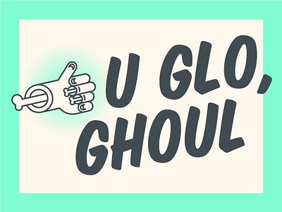 u glo, ghoul bone ghost ghoul sign painter skeleton halloween