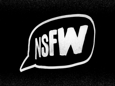 NSFW - Kickball Team speech bubble texture hand lettering tmoneydesign typography lettering nsfw kickball