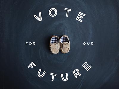 #GoVote future black chalk baby election day typography tmoneydesign lettering vote