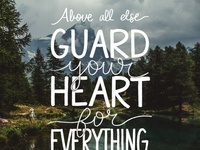 Bible Lettering - Proverbs 4:23