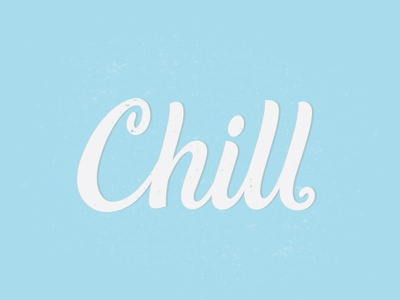 Chill hand lettering type lettering