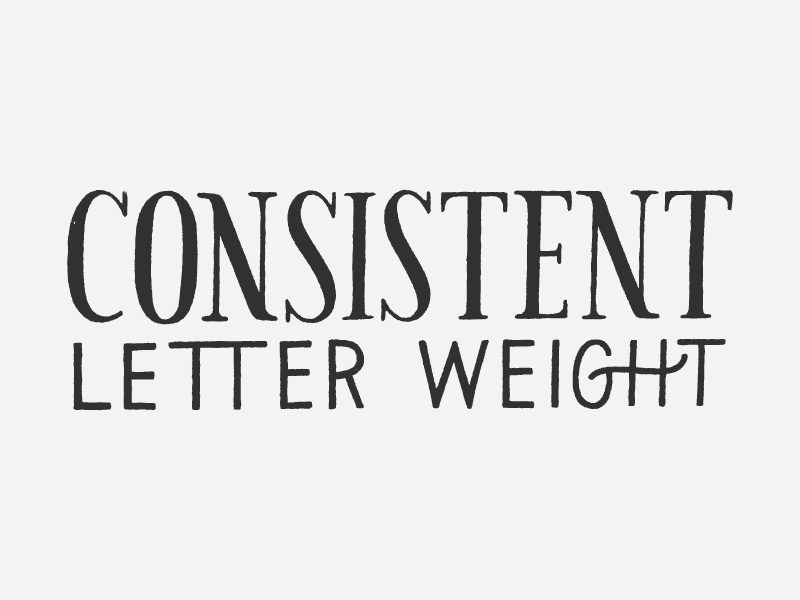 Consistent Letter Weight hand lettering type lettering