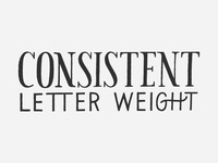 Consistent Letter Weight