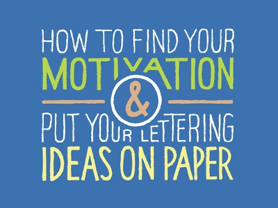 How to Find Your Motivation & Put Your Lettering Ideas on Paper hand lettering type lettering