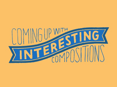 How to Come Up with Interesting Lettering Compositions