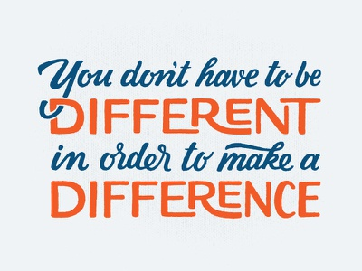 You Don't Have To Be Different. typography lettering hand lettering