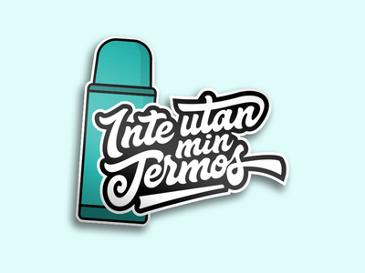 Not without my thermos! typography emblem thermos sticker patch logo lineart illustration club badge