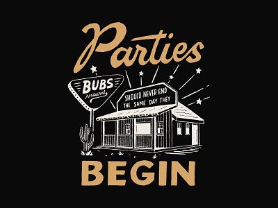 Parties Begin handlettering branding inspiration vintage merch design typography skitchism t-shirt lettering illustration