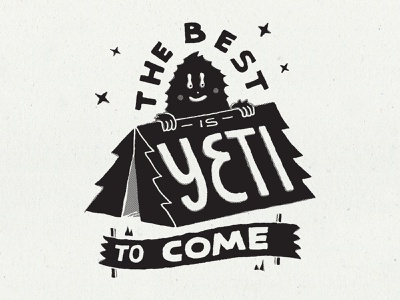 The best is yeti to come vintage handlettering merch design inspiration merch typography skitchism t-shirt lettering illustration