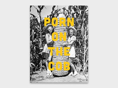 Porn on the cob poster print graphic design type corny