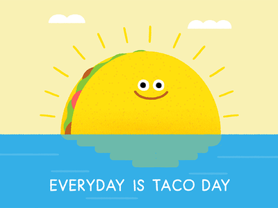 Everyday is Taco Day! fun face character quote sunrise pun sun ocean illustration food taco