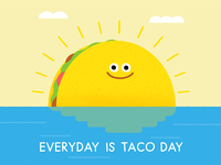 Everyday is Taco Day!