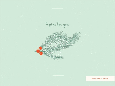 I pine for you | holiday 2016 simple berries snow needles pine illustration holiday