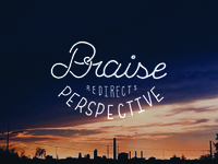 Praise Redirects Perspective