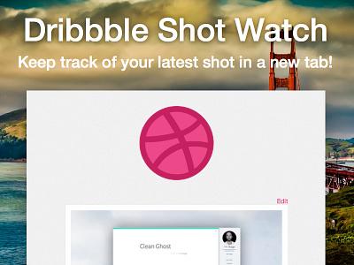 Dribbble Shot Watch ui chrome extension simple app