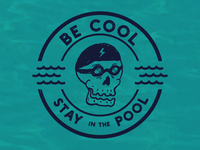 Be Cool. Stay in the Pool.