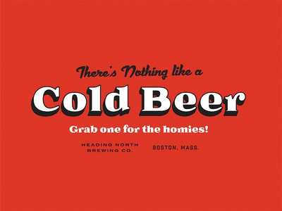 Cold Beer for the Homies! homies snowboarding boston ad signage vintage beer