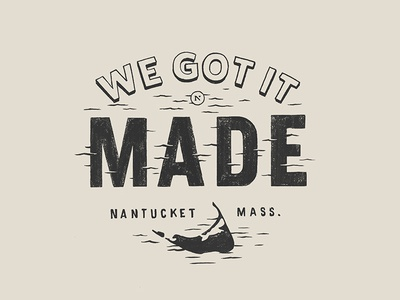 We Got It Made