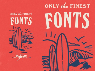 Only the Finest! waves beach ocean surf illustration typography fonts myfonts