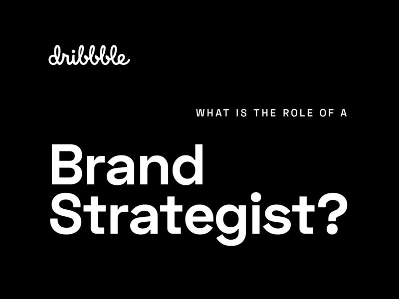 Dribbble / Brand Strategy brand strategy