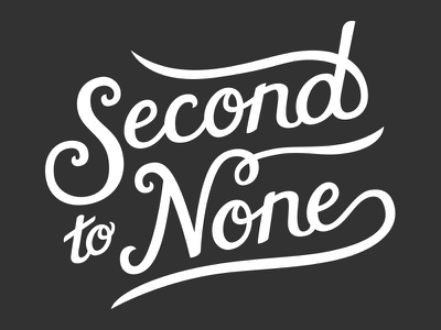 Second To None lettering typography type hand drawn second to none custom type