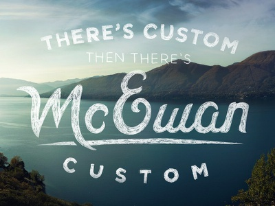 McEwan Lettering lettering typography type hand lettering hand drawn second to none custom type