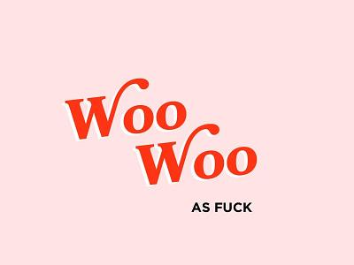 woo woo AF poster design brand identity logo logo design typography