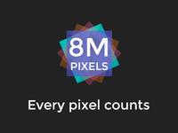8M Pixels