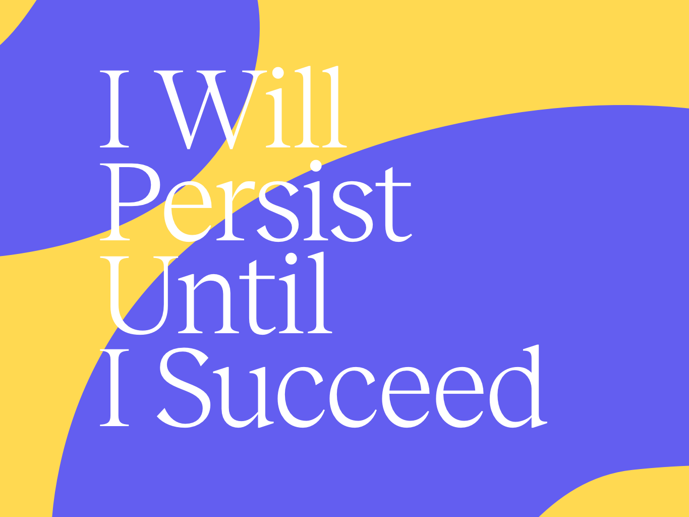 I Will Persist Until I Succeed typography vector poster design colors art poster