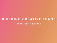 How to build a great creative team
