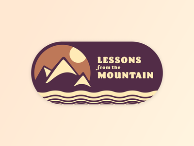 Lessons from the Mountain feedbackplease nps outdoors illustration badge church