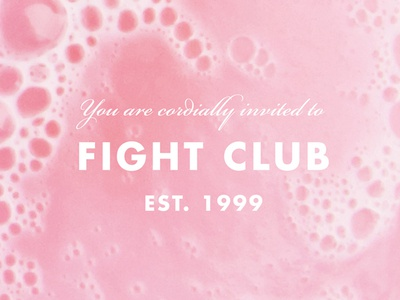 You are cordially invited to Fight Club