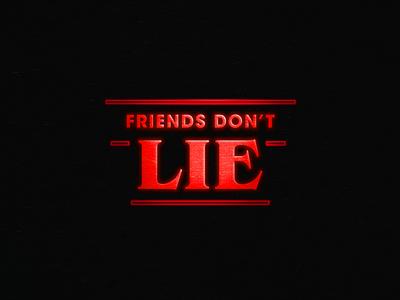 Stranger Things: Friends Don't Lie