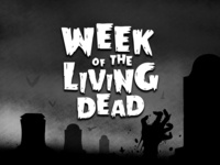 Week of the Living Dead