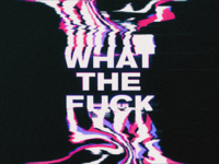 What The Fuck - Expression