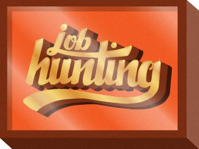 Job Hunting typography lettering illustration gold shadow 3d effect job work freelance birmingham uk
