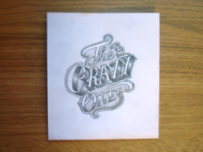 The Crazy Ones lettering practise typography pencil paper shading