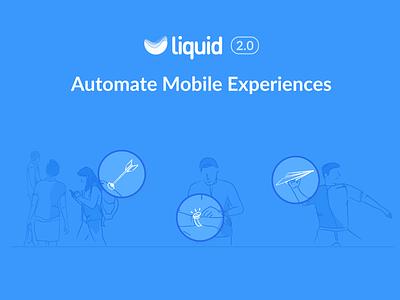 Liquid 2.0 illustration automation marketing growth white blue app mobile liquid